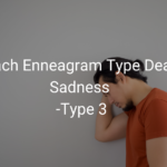 How Each Enneagram Type Deals With Sadness – Type 3