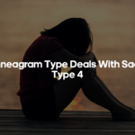 How Enneagram Type Deals With Sadness – Enneagram Type 4